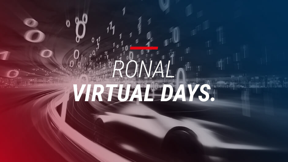 Ronal Virtual Days: Welcome to the new Normal.
